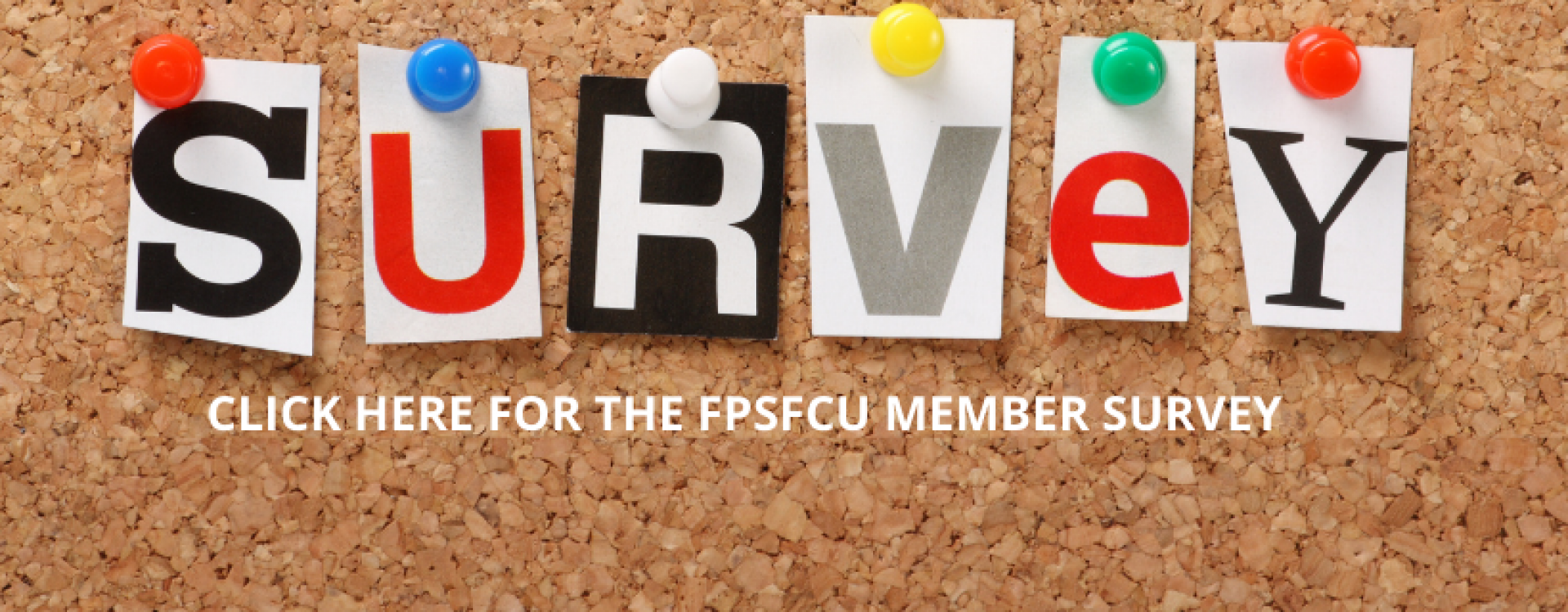 Click here for the FPSFCU member survey!